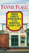 Fried Green Tomatoes at the Whistle Stop Cafe by Fannie Flagg (2016, Paperback)