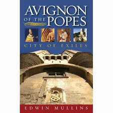 Avignon of the Popes: City of Exiles, Edwin Mullins, Good, Hardcover