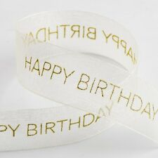 Happy Birthday Congrats Organza Ribbon 25mm x 10m Various Colours
