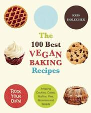 NEW The 100 Best Vegan Baking Recipes: Amazing Cookies, Cakes, Brownies Cookbook