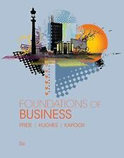 Foundations of Business by Robert J. Hughes, William M. Pride and Jack R....