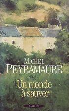 Un monde à sauver - Michel Peyramaure