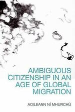 NEW - Ambiguous Citizenship in an Age of Global Migration