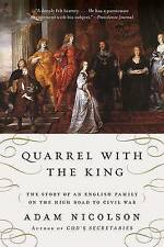 Quarrel with the King: The Story of an English Family on the High Road to...