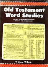 Old Testament Word Studies: An English Hebrew and Chaldee Lexicon and Concordanc
