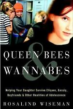 Queen Bees and Wannabes: Helping Your Daughter Survive Cliques, Gossip, Boyfrie