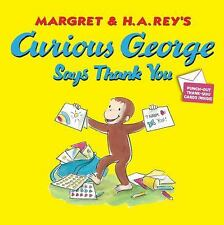 CURIOUS GEORGE Says Thank You (Brand New Pperback) Margret and H.A. Rey