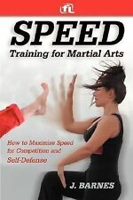 Speed Training for Combat, Boxing, Martial Arts, and MMA : How to Maximize Your