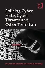 Policing Cyber Hate, Cyber Threats and Cyber Terrorism by Brian Blakemore...