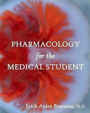 Pharmacology for the Medical Student by Erick Bourassa (2014, Paperback)