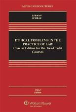 Ethical Problems in the Practice of Law: Concise 3rd Ed for Two-Credit Courses