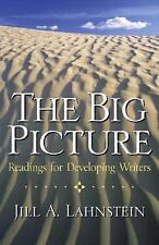 The Big Picture : Readings for Developing Writers by Jill A. Lahnstein (2002,...