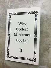 MINIATURE BOOK: Why Collect Miniature Books? Part II By Donn Sanford 1993