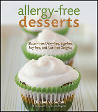 Allergy-free Desserts: Gluten-free, Dairy-free, Egg-free, Soy-free and...