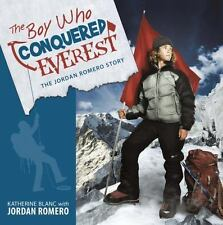 The Boy Who Conquered Everest: The Jordan Romero Story by Katherine Blanc, Jord