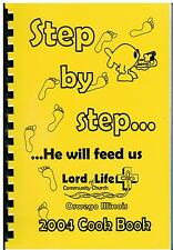 *OSWEGO IL 2004 STEP BY STEP COOK BOOK *LORD OF LIFE COMMUNITY CHURCH *ILLINOIS