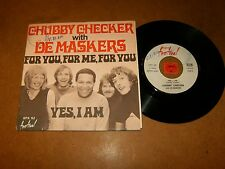 CHUBBY CHECKER WITH DE MASKERS - YES I AM - FOR YOU FOR - 45 PS / LISTEN - PSYCH