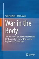 War in the Body : The Evolutionary Race Between HIV and the Human Immune...