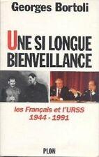 UNE SI LONGUE BIENVEILLANCE  LES FRANCAISET L URSS  1944-1991    BORTOLI