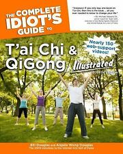 Complete Idiot's Guide to T'ai Chi and Qigong by Bill Douglas and Angela Wong...