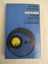 Herbert Friedrich, Der Damm gegen das Eis, Zukunfstroman , Halle 1966