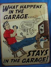 WHAT HAPPENS IN THE GARAGE STAYS METAL TIN SIGN MADE IN THE USA tv car art tool
