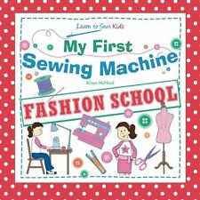 My First Sewing Machine: FASHION SCHOOL: Learn To Sew: Kids , New, Free Shipping