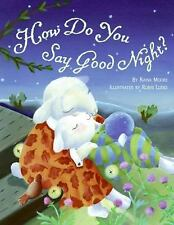 How Do You Say Good Night? by Raina Moore (2008, Picture Book)