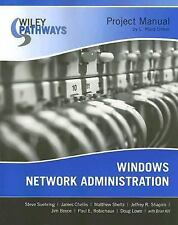 Wiley Pathways Windows Network Administration Project Manual (Wiley Pathways)