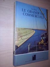 JEAN DUCHé: LE GRANDI VIE COMMERCIALI. RIZZOLI 1969 INTERNATIONAL LIBRARY N. 4