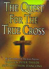 The Quest For The True Cross, Matthew D'Ancona, Carsten Thiede