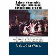 La Inquisici�n Espa�ola y Las Supersticiones en el Caribe Hispano, Siglo XVII...