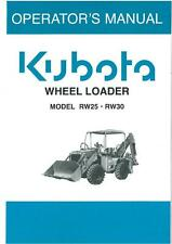 KUBOTA WHEEL LOADER - MODELS RW25 & RW30 OPERATORS MANUAL