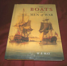 THE BOATS OF MEN-OF-WAR. Commander W E May. 2003. Fully Illustrated.