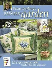 Donna Dewberry's Painted Garden: 15 Projects You Can Paint-ExLibrary
