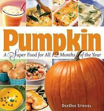 NEW - Pumpkin, a Super Food for All 12 Months of the Year