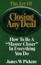Art of Closing Any Deal to Be a Master Closer in Everything You Do