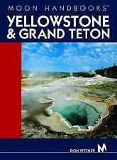 Moon Handbooks Yellowstone and Grand Teton, Pitcher, Don, Good Book