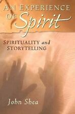 An Experience of Spirit : Spirituality and Storytelling by John Shea (2005,...