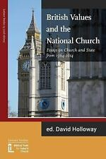 British Values and the National Church: Essays on Church and State 1964-2014
