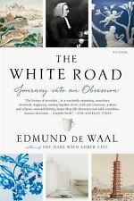 The White Road : Journey into an Obsession by Edmund De Waal (2016, Paperback)
