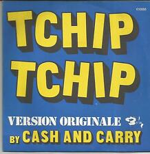 CASH AND CARRY Tchip tchip FRENCH SINGLE BARCLAY 1973 ELECTRONIC POP