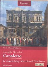 CANALETTO LA VISITA DEL DOGE ALLA CHIESA MORANDOTTI IL SOLE 24 ORE 2003