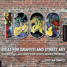 1,000 Ideas for Graffiti and Street Art: Murals, Tags, and More from Artists Aro