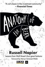 Anatomy of the Bear : Lessons from Wall Street's Four Great Bottoms by...