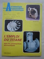 AERONAUTIQUE ASTRONAUTIQUE 87 EMPLOI TITANE CONSTRUCTION FONDERIE FORGE METAL