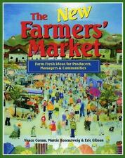The New Farmers Market: Farm-Fresh Ideas for Producers, Managers & Com-ExLibrary