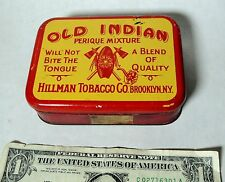 scarce Antique vtg 1920s OLD INDIAN PERIQUE Hillman Tobacco TIN Brooklyn NY exc