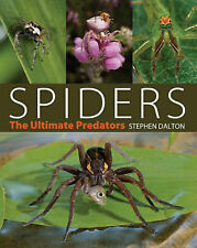 Spiders The Ultimate Predators by Dalton, Stephen ( Author ) ON Oct-01-2008, Har