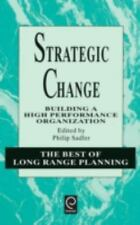 Strategic Change: Building a High Performance Organization (Best of Lo-ExLibrary